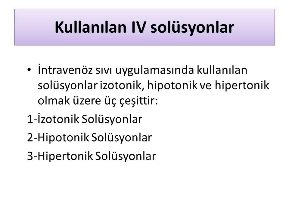 Kullanılan IV solüsyonlar
