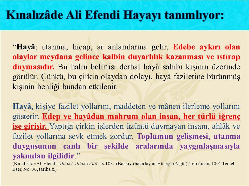 Kınalızâde Ali Efendi Hayayı tanımlıyor:
