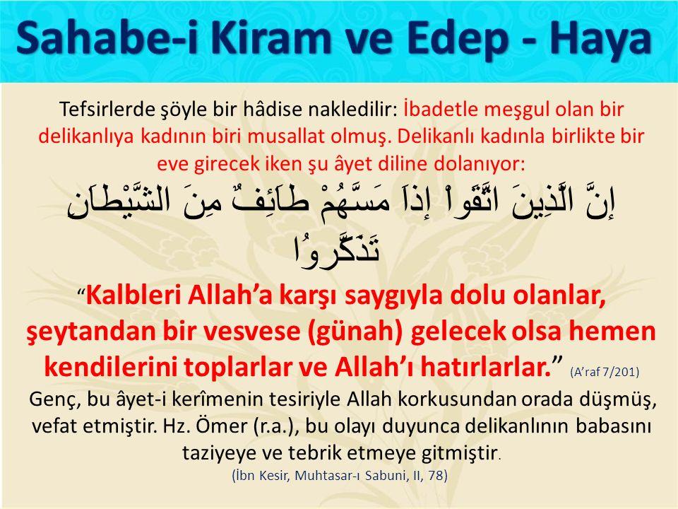 (İbn Kesir, Muhtasar-ı Sabuni, II, 78)