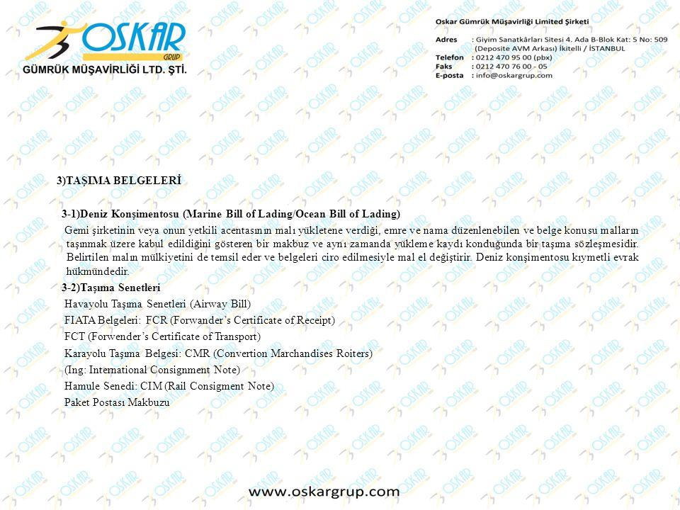 3)TAŞIMA BELGELERİ 3-1)Deniz Konşimentosu (Marine Bill of Lading/Ocean Bill of Lading)