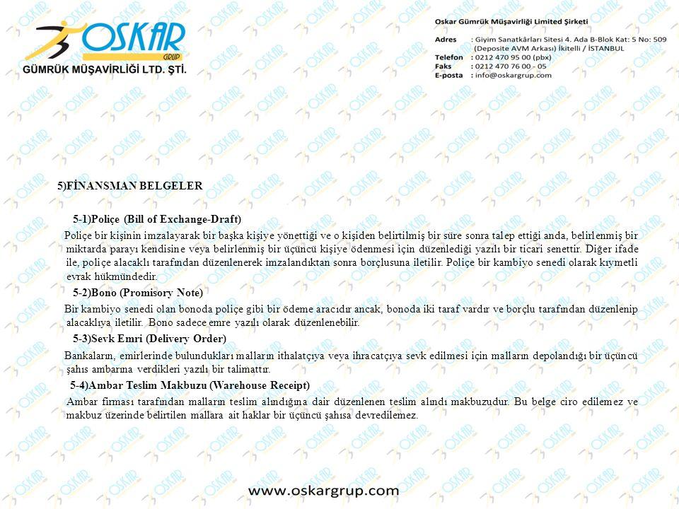 5)FİNANSMAN BELGELER 5-1)Poliçe (Bill of Exchange-Draft)