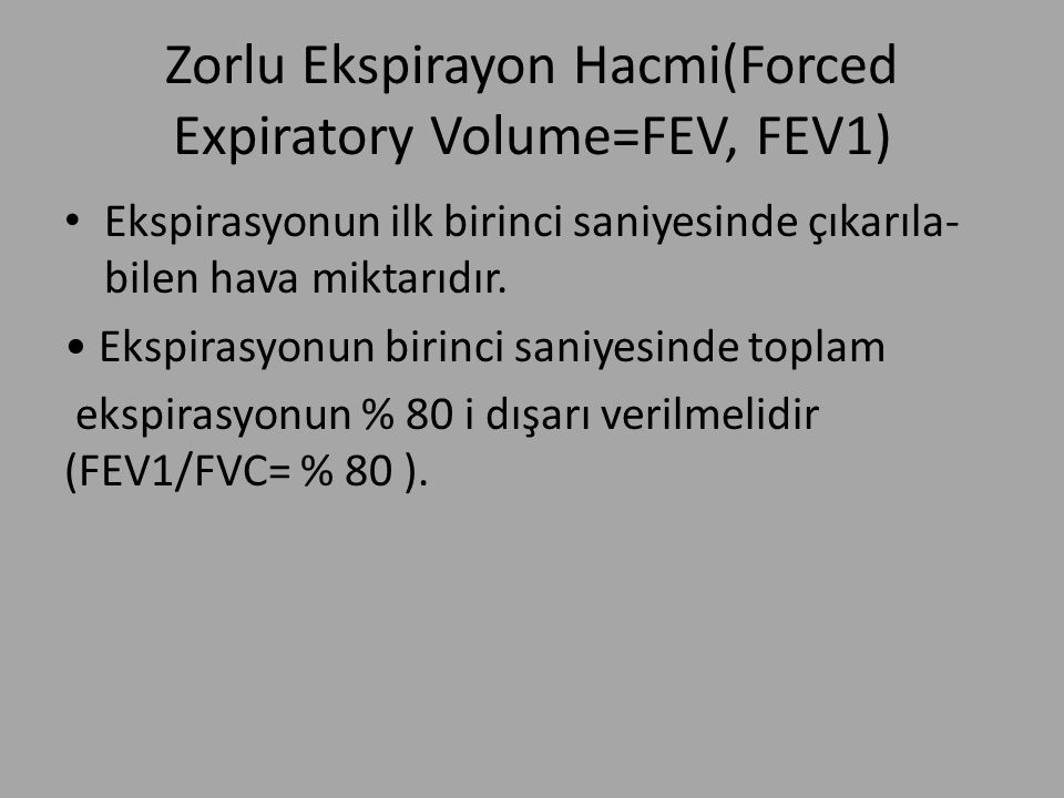 Zorlu Ekspirayon Hacmi(Forced Expiratory Volume=FEV, FEV1)