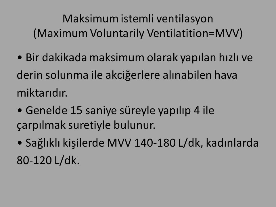 Maksimum istemli ventilasyon (Maximum Voluntarily Ventilatition=MVV)