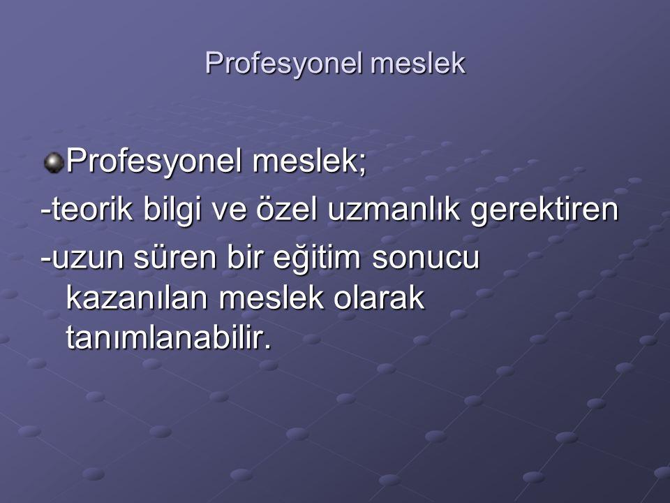 -teorik bilgi ve özel uzmanlık gerektiren
