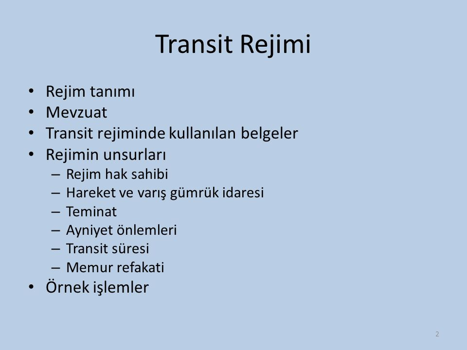 Transit Rejimi Rejim tanımı Mevzuat