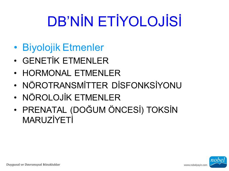 DB'NİN ETİYOLOJİSİ Biyolojik Etmenler GENETİK ETMENLER
