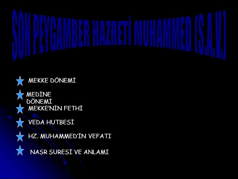 SON PEYGAMBER HAZRETİ MUHAMMED (S.A.V.)