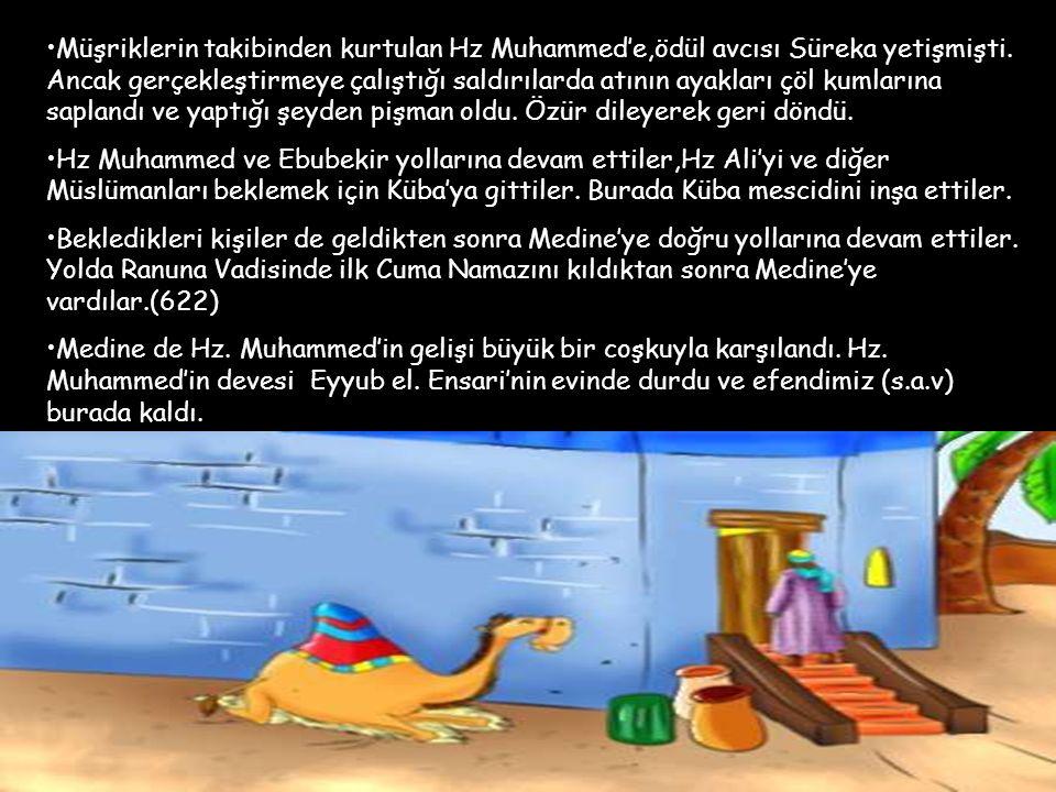Müşriklerin takibinden kurtulan Hz Muhammed'e,ödül avcısı Süreka yetişmişti. Ancak gerçekleştirmeye çalıştığı saldırılarda atının ayakları çöl kumlarına saplandı ve yaptığı şeyden pişman oldu. Özür dileyerek geri döndü.