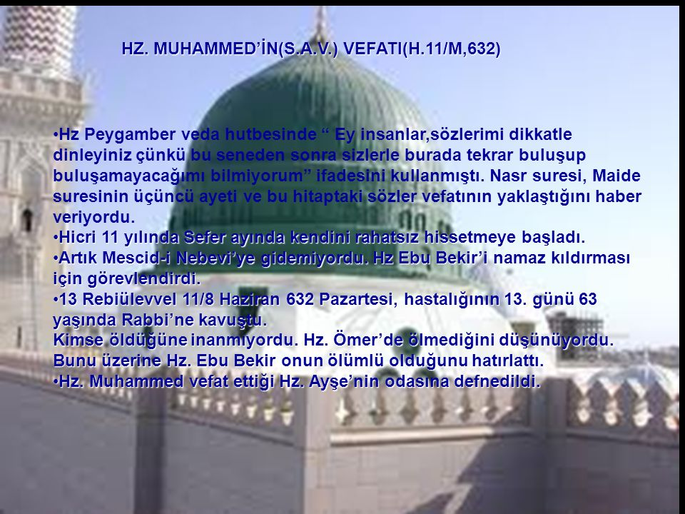 HZ. MUHAMMED'İN(S.A.V.) VEFATI(H.11/M,632)