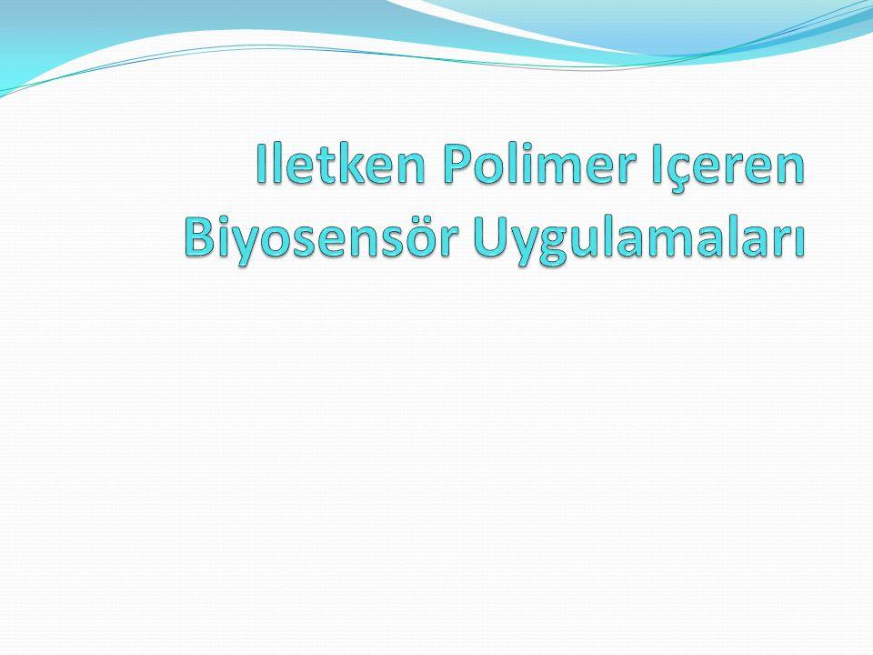 Iletken Polimer Içeren Biyosensör Uygulamaları