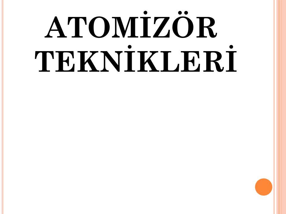 ATOMİZÖR TEKNİKLERİ
