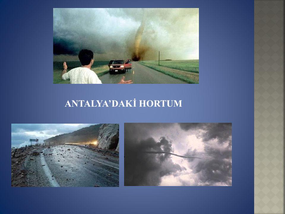ANTALYA'DAKİ HORTUM