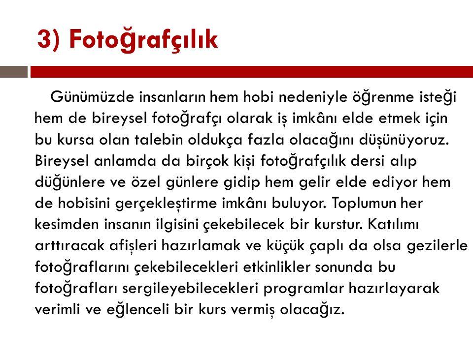 3) Fotoğrafçılık