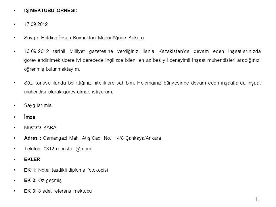 İŞ MEKTUBU ÖRNEĞİ: 17.09.2012. Saygın Holding İnsan Kaynakları Müdürlüğüne Ankara.