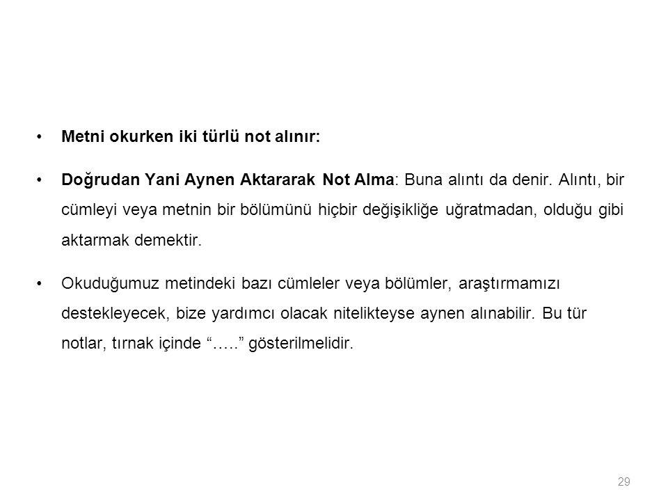 Metni okurken iki türlü not alınır: