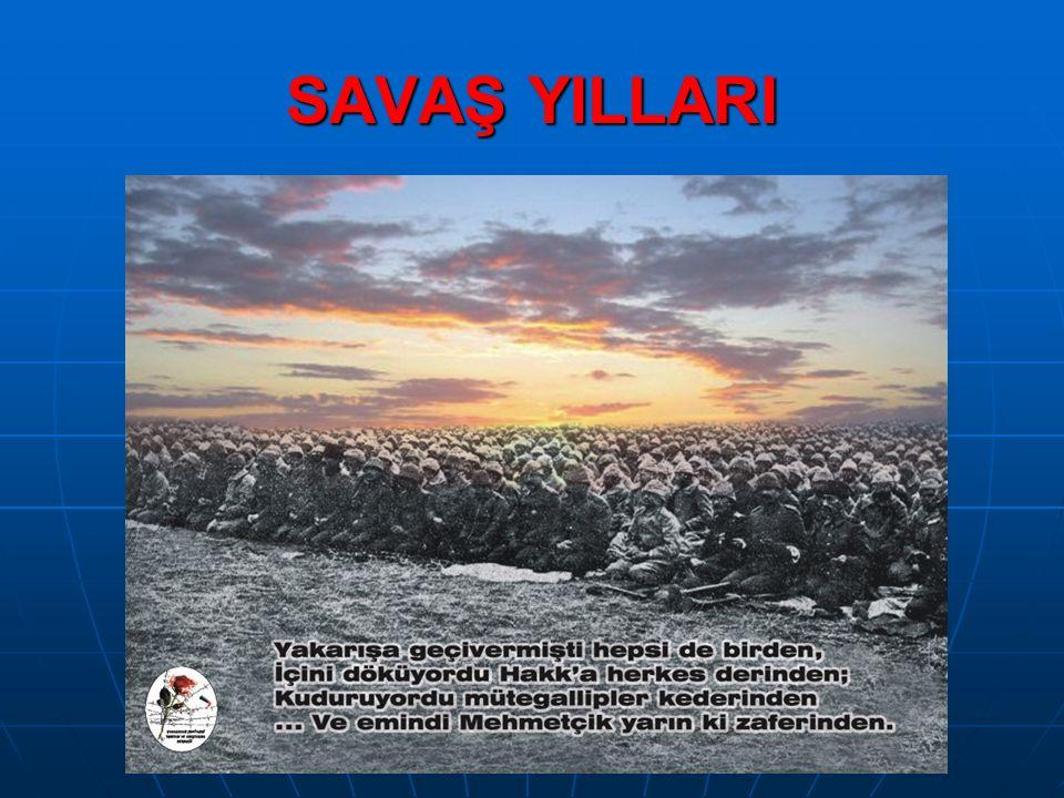 SAVAŞ YILLARI
