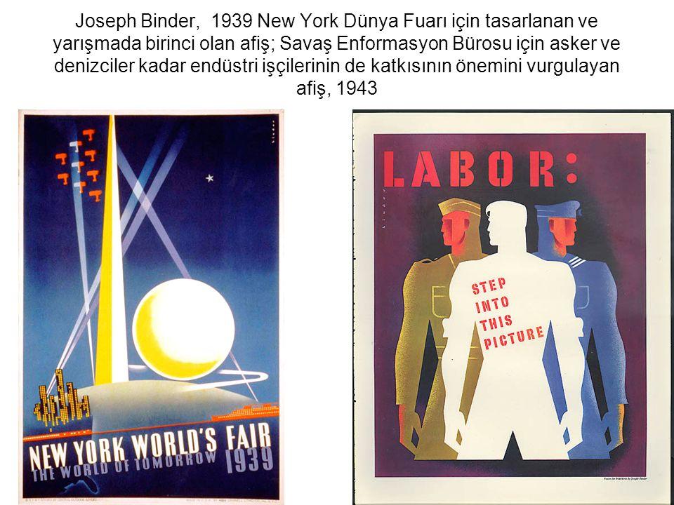 Joseph Binder, 1939 New York Dünya Fuarı için tasarlanan ve yarışmada birinci olan afiş; Savaş Enformasyon Bürosu için asker ve denizciler kadar endüstri işçilerinin de katkısının önemini vurgulayan afiş, 1943