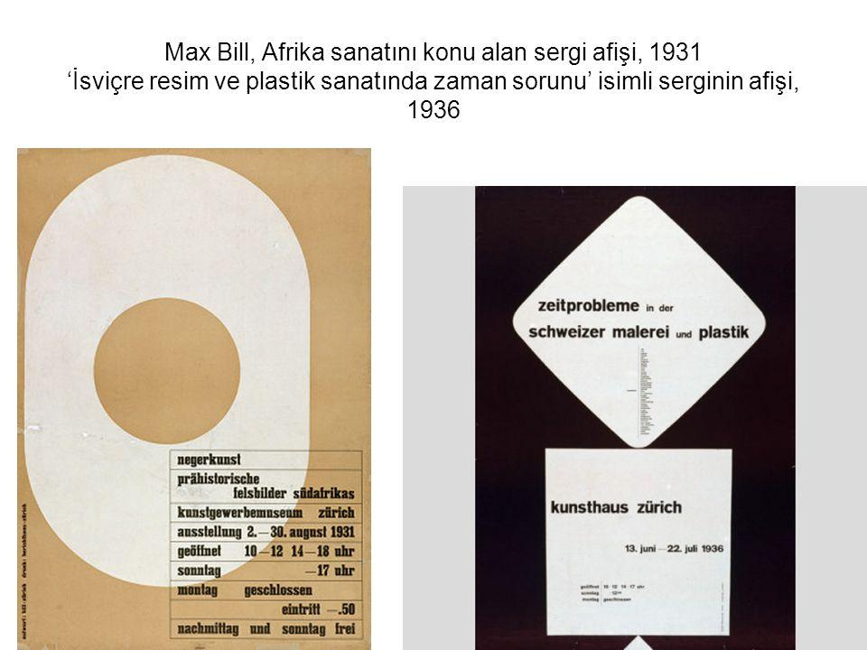 Max Bill, Afrika sanatını konu alan sergi afişi, 1931 'İsviçre resim ve plastik sanatında zaman sorunu' isimli serginin afişi, 1936