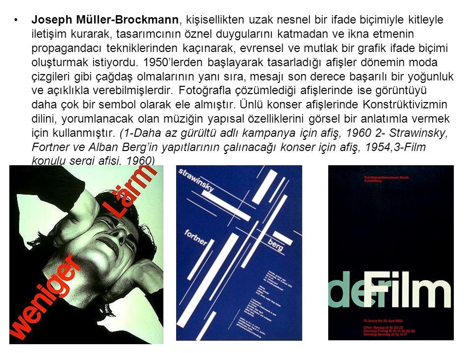 Joseph Müller-Brockmann, kişisellikten uzak nesnel bir ifade biçimiyle kitleyle iletişim kurarak, tasarımcının öznel duygularını katmadan ve ikna etmenin propagandacı tekniklerinden kaçınarak, evrensel ve mutlak bir grafik ifade biçimi oluşturmak istiyordu.