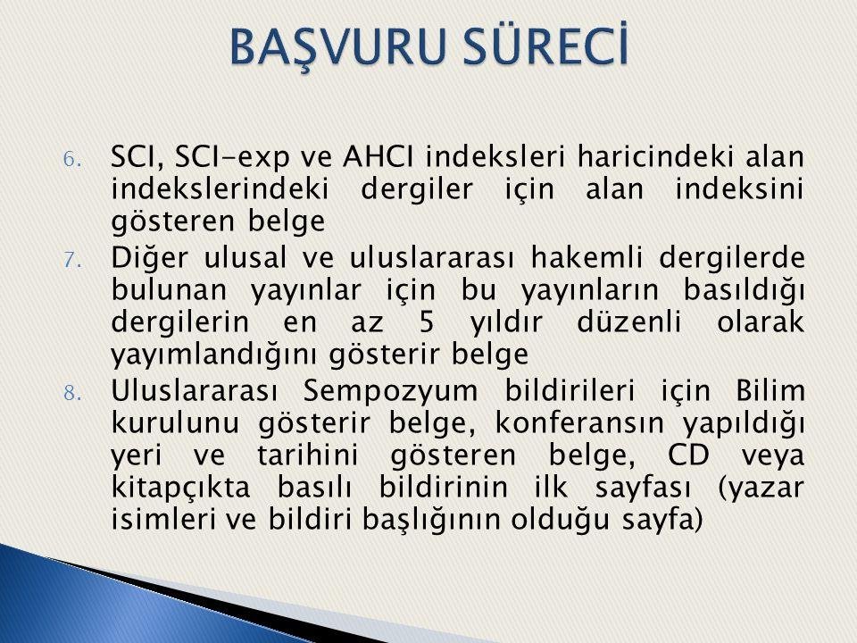 BAŞVURU SÜRECİ SCI, SCI-exp ve AHCI indeksleri haricindeki alan indekslerindeki dergiler için alan indeksini gösteren belge.