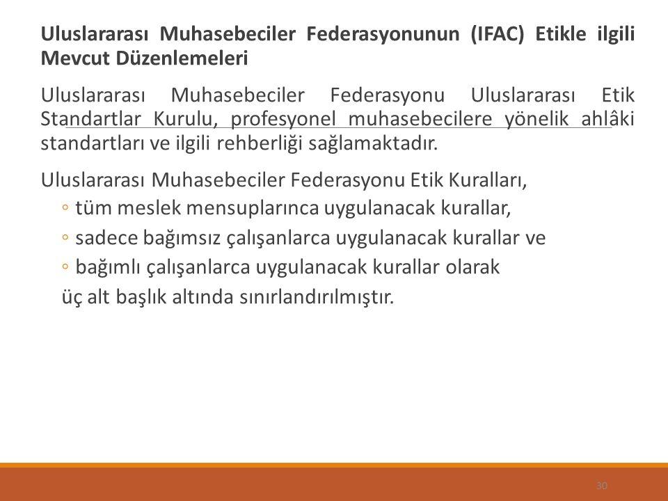 Uluslararası Muhasebeciler Federasyonunun (IFAC) Etikle ilgili Mevcut Düzenlemeleri