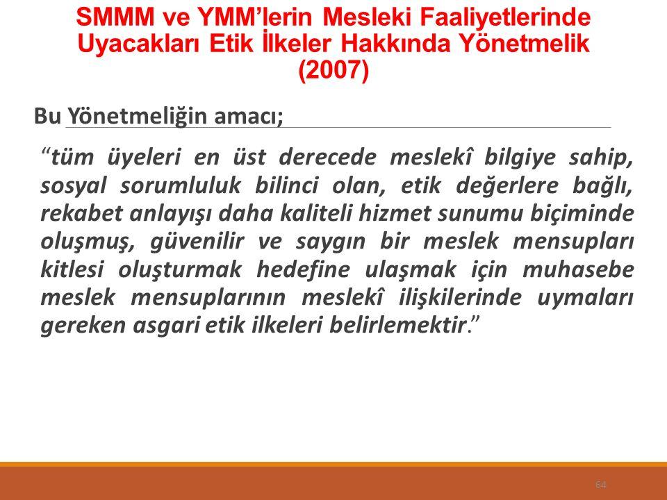 SMMM ve YMM'lerin Mesleki Faaliyetlerinde Uyacakları Etik İlkeler Hakkında Yönetmelik (2007)