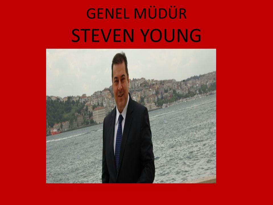 GENEL MÜDÜR STEVEN YOUNG