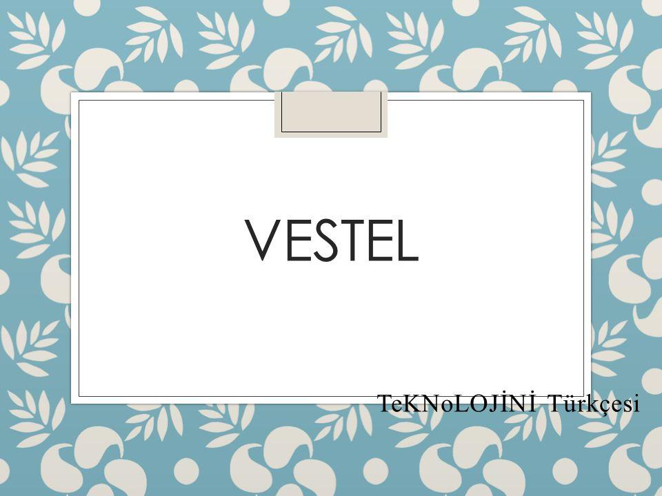 VESTEL TeKNoLOJİNİ Türkçesi