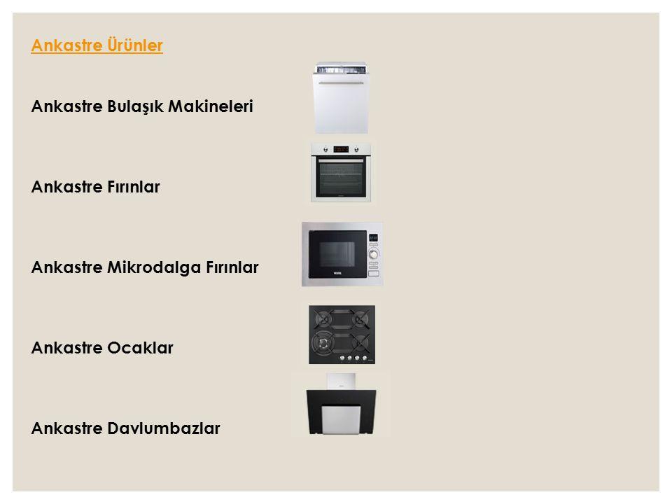 Ankastre Ürünler. Ankastre Bulaşık Makineleri. Ankastre Fırınlar. Ankastre Mikrodalga Fırınlar.