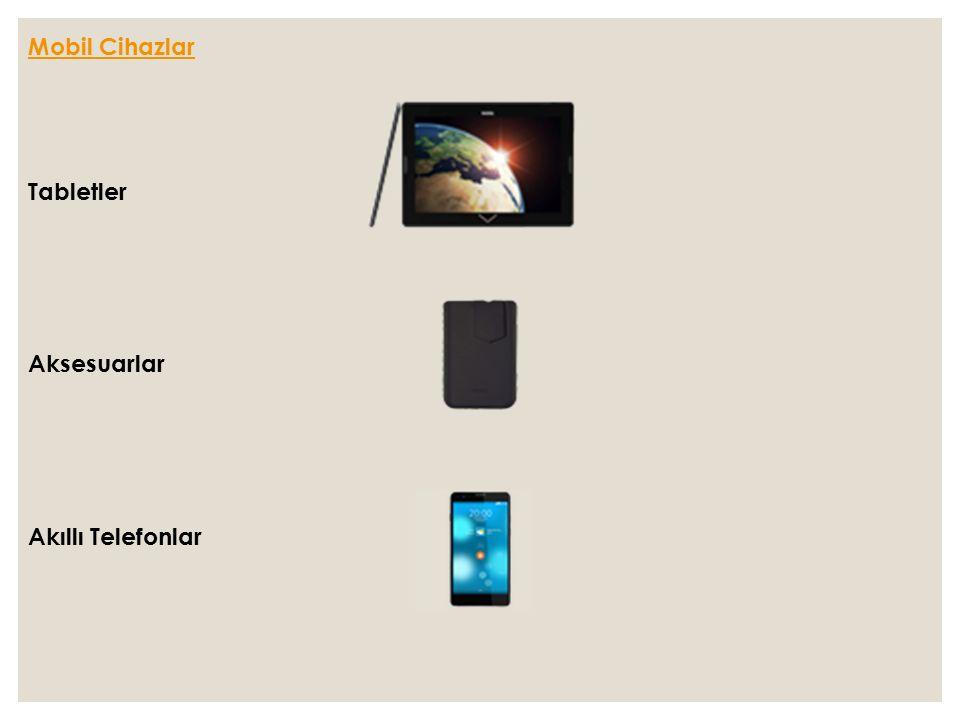 Mobil Cihazlar Tabletler Aksesuarlar Akıllı Telefonlar