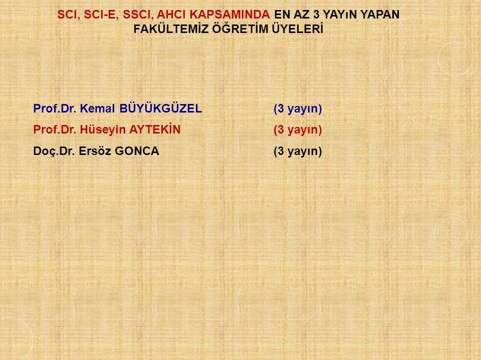 SCI, SCI-E, SSCI, AHCI KAPSAMINDA en az 3 yayın yapan FAKÜLTEMİZ ÖĞRETİM ÜYELERİ