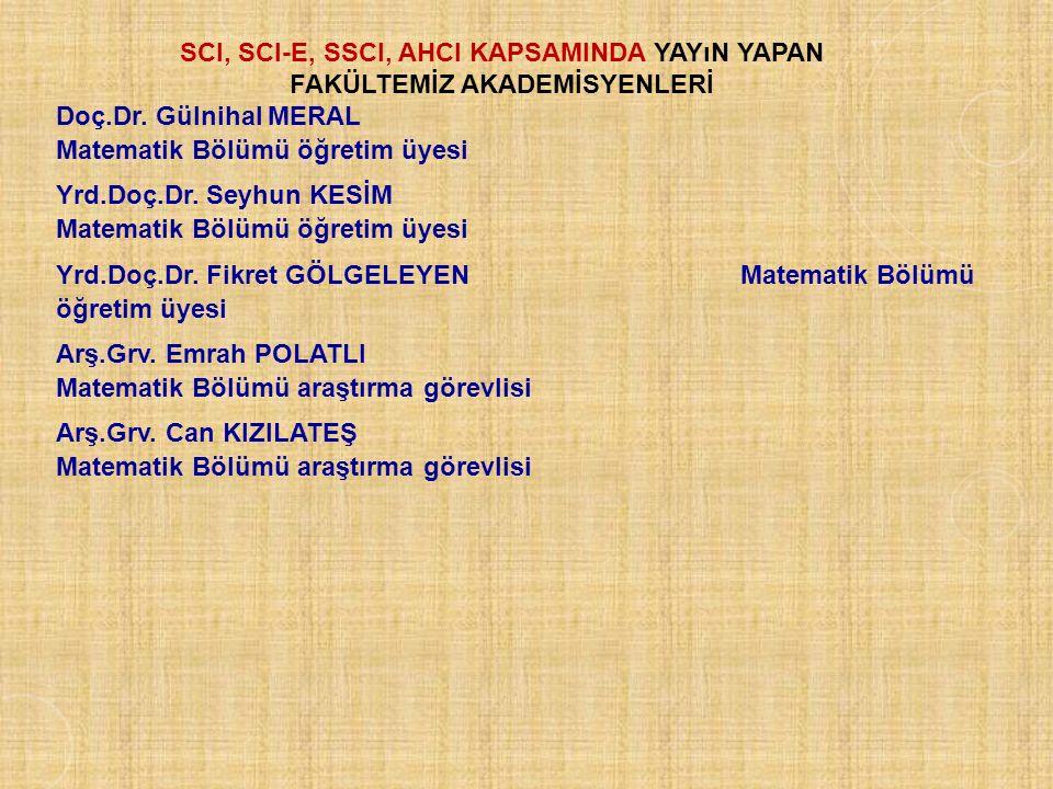 SCI, SCI-E, SSCI, AHCI KAPSAMINDA yayın yapan FAKÜLTEMİZ AKADEMİSYENLERİ