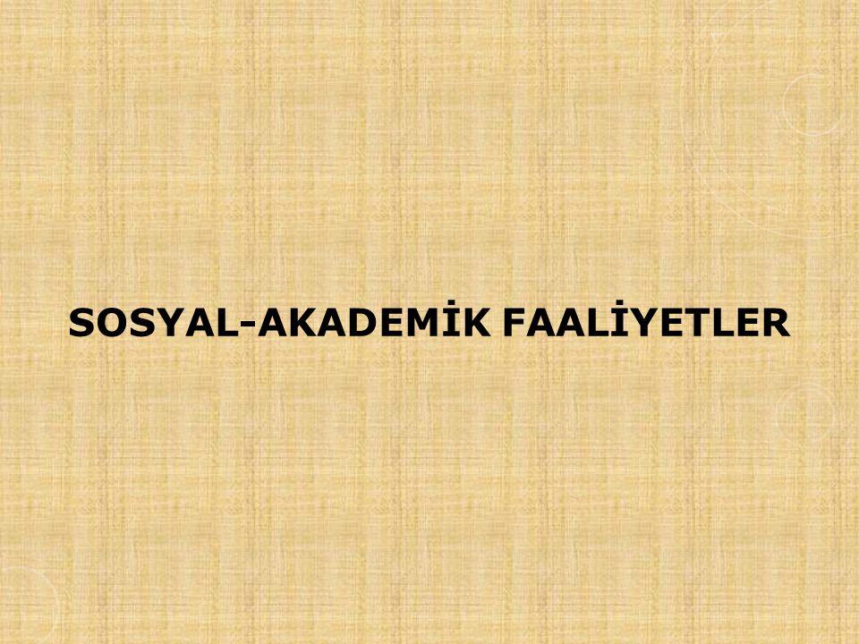 SOSYAL-AKADEMİK FAALİYETLER