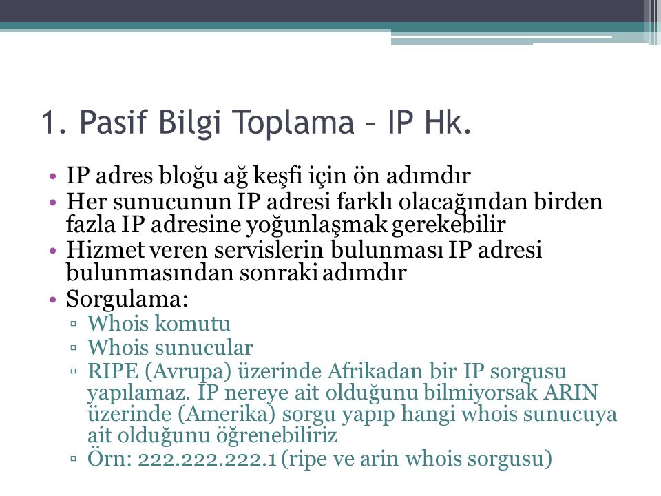 1. Pasif Bilgi Toplama – IP Hk.