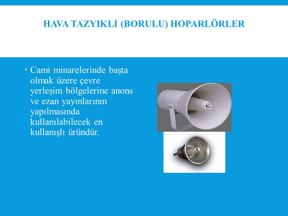Hava Tazyikli (borulu) Hoparlörler