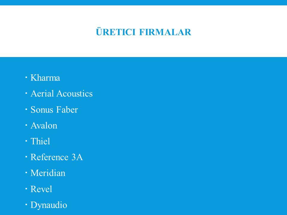 Üretici Firmalar Kharma Aerial Acoustics Sonus Faber Avalon Thiel Reference 3A Meridian