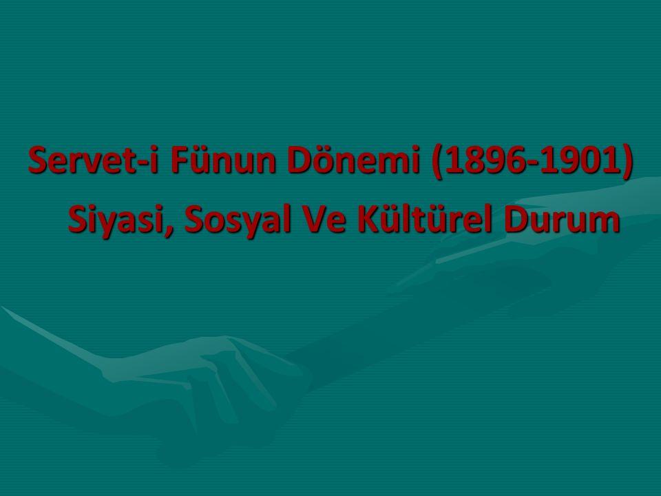 Servet-i Fünun Dönemi (1896-1901) Siyasi, Sosyal Ve Kültürel Durum
