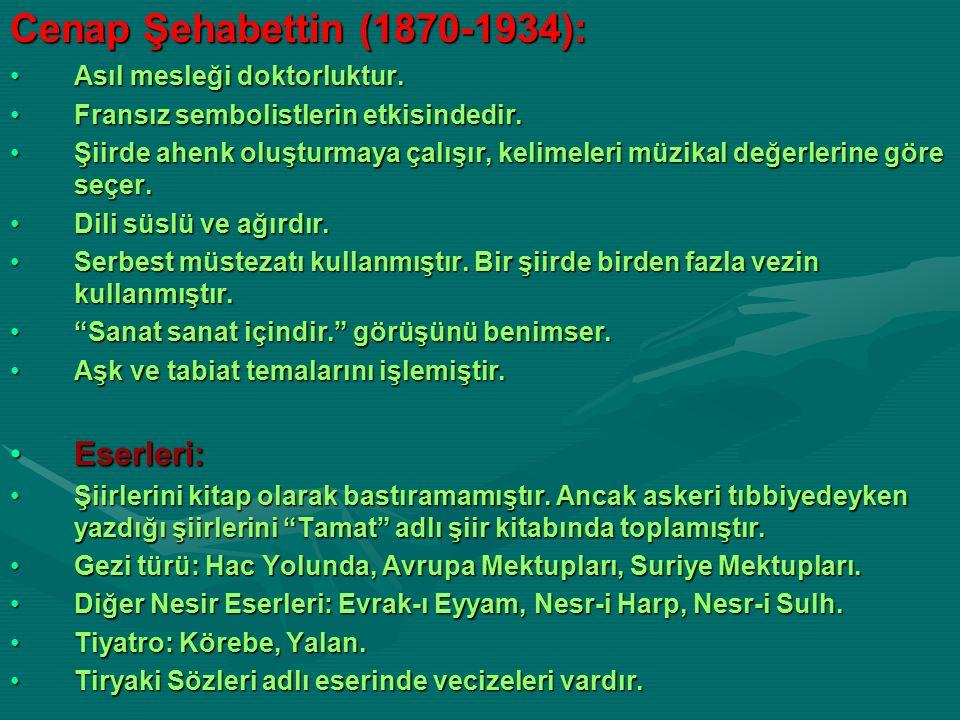 Cenap Şehabettin (1870-1934): Eserleri: Asıl mesleği doktorluktur.