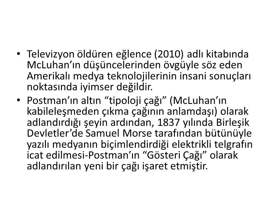 Televizyon öldüren eğlence (2010) adlı kitabında McLuhan'ın düşüncelerinden övgüyle söz eden Amerikalı medya teknolojilerinin insani sonuçları noktasında iyimser değildir.