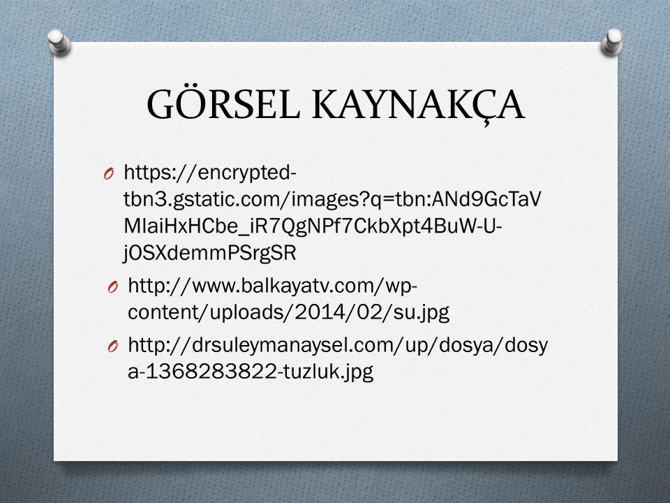 GÖRSEL KAYNAKÇA http://www.balkayatv.com/wp-content/uploads/2014/02/su.jpg.