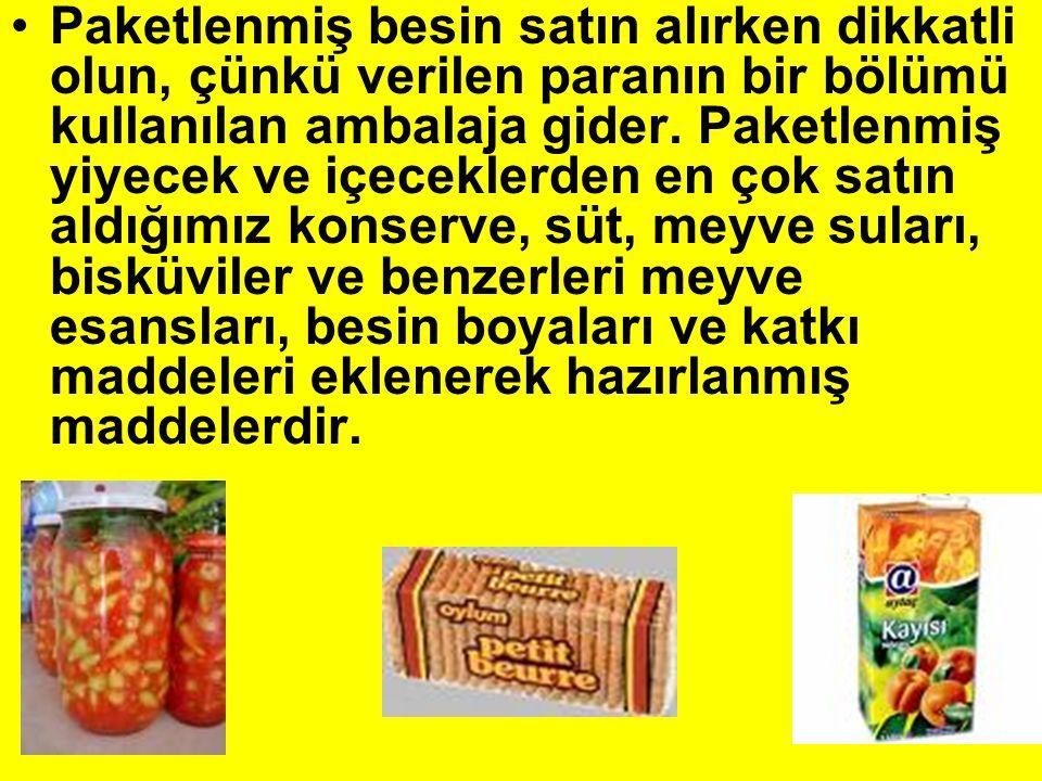 Paketlenmiş besin satın alırken dikkatli olun, çünkü verilen paranın bir bölümü kullanılan ambalaja gider.
