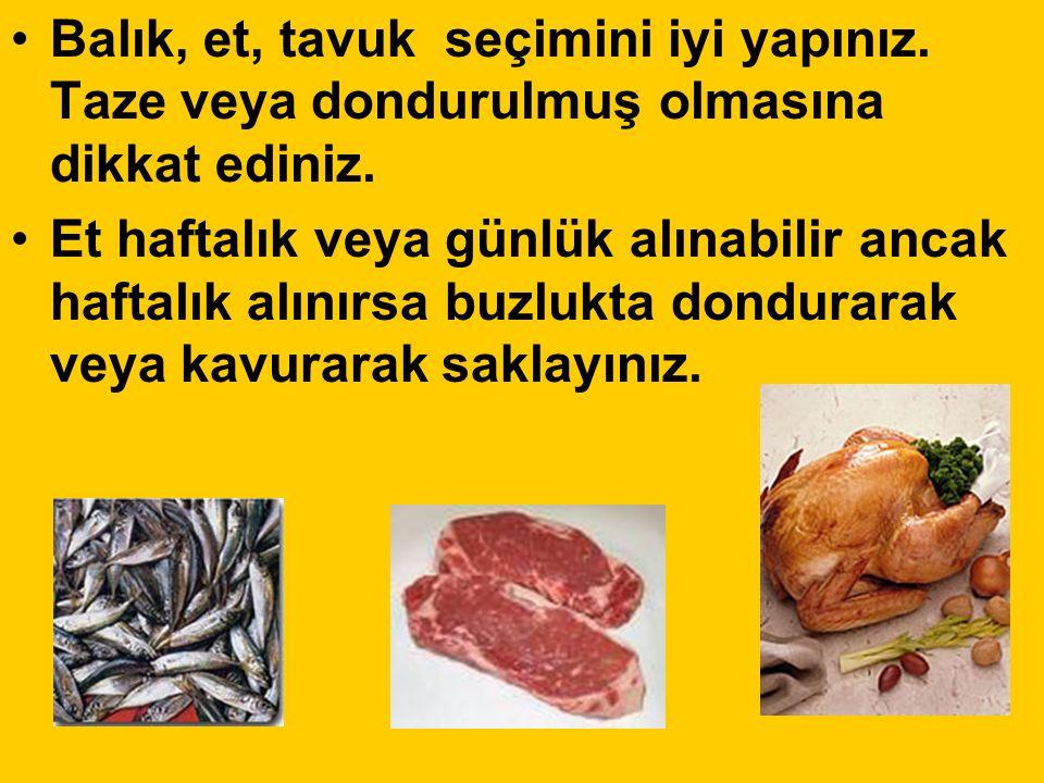 Balık, et, tavuk seçimini iyi yapınız