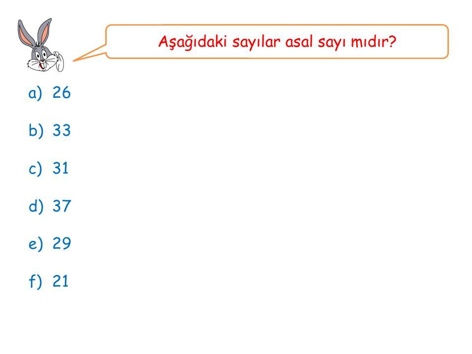 Aşağıdaki sayılar asal sayı mıdır