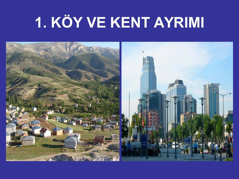 1. KÖY VE KENT AYRIMI