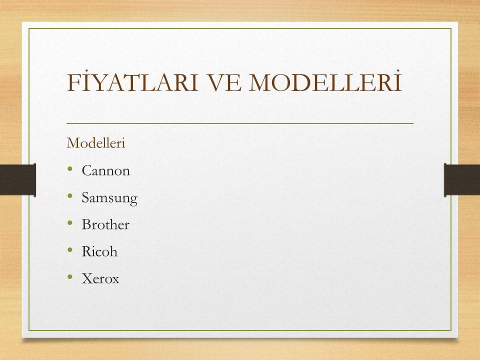 FİYATLARI VE MODELLERİ