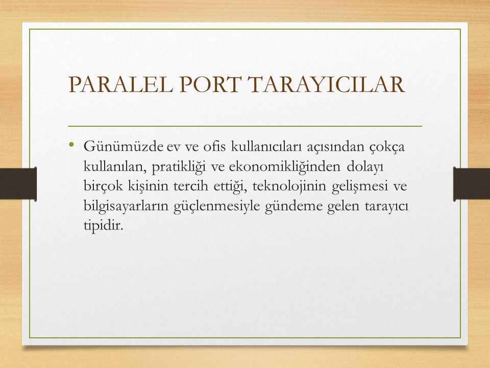 PARALEL PORT TARAYICILAR