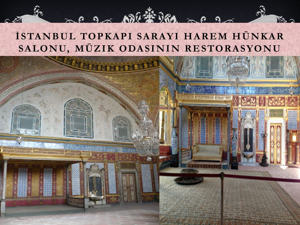 İstanbul TopkapI SarayI Harem Hünkar Salonu, Müzik OdasInIn Restorasyonu