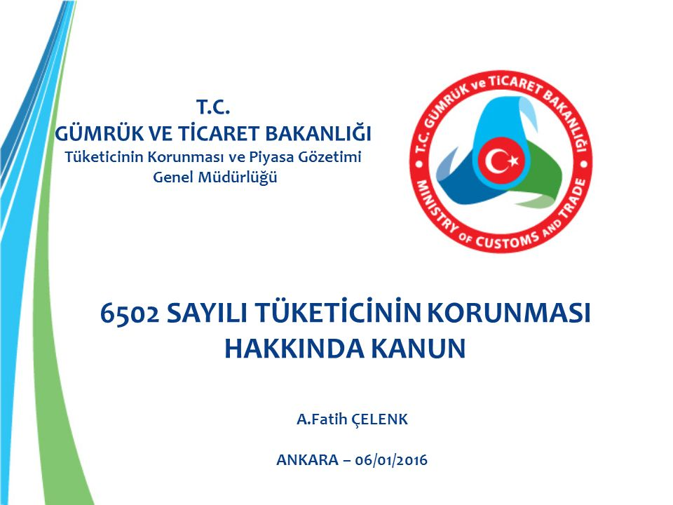 6502 SAYILI TÜKETİCİNİN KORUNMASI