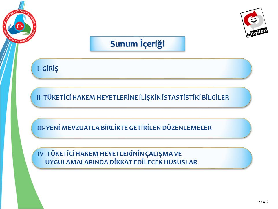 Sunum İçeriği I- GİRİŞ. II- TÜKETİCİ HAKEM HEYETLERİNE İLİŞKİN İSTASTİSTİKİ BİLGİLER. - Tüketicinin korunması kavramı;