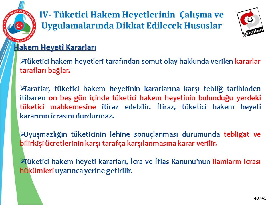 IV- Tüketici Hakem Heyetlerinin Çalışma ve Uygulamalarında Dikkat Edilecek Hususlar